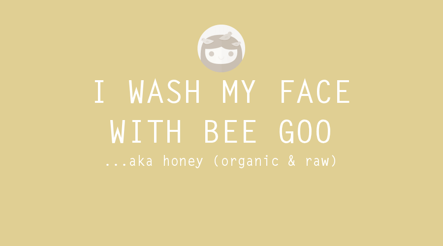 Why I wash my face with honey