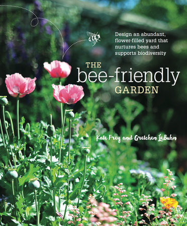"""""""The Bee-Friendly Garden"""" by Kate Frey and Gretchen LeBuhn"""