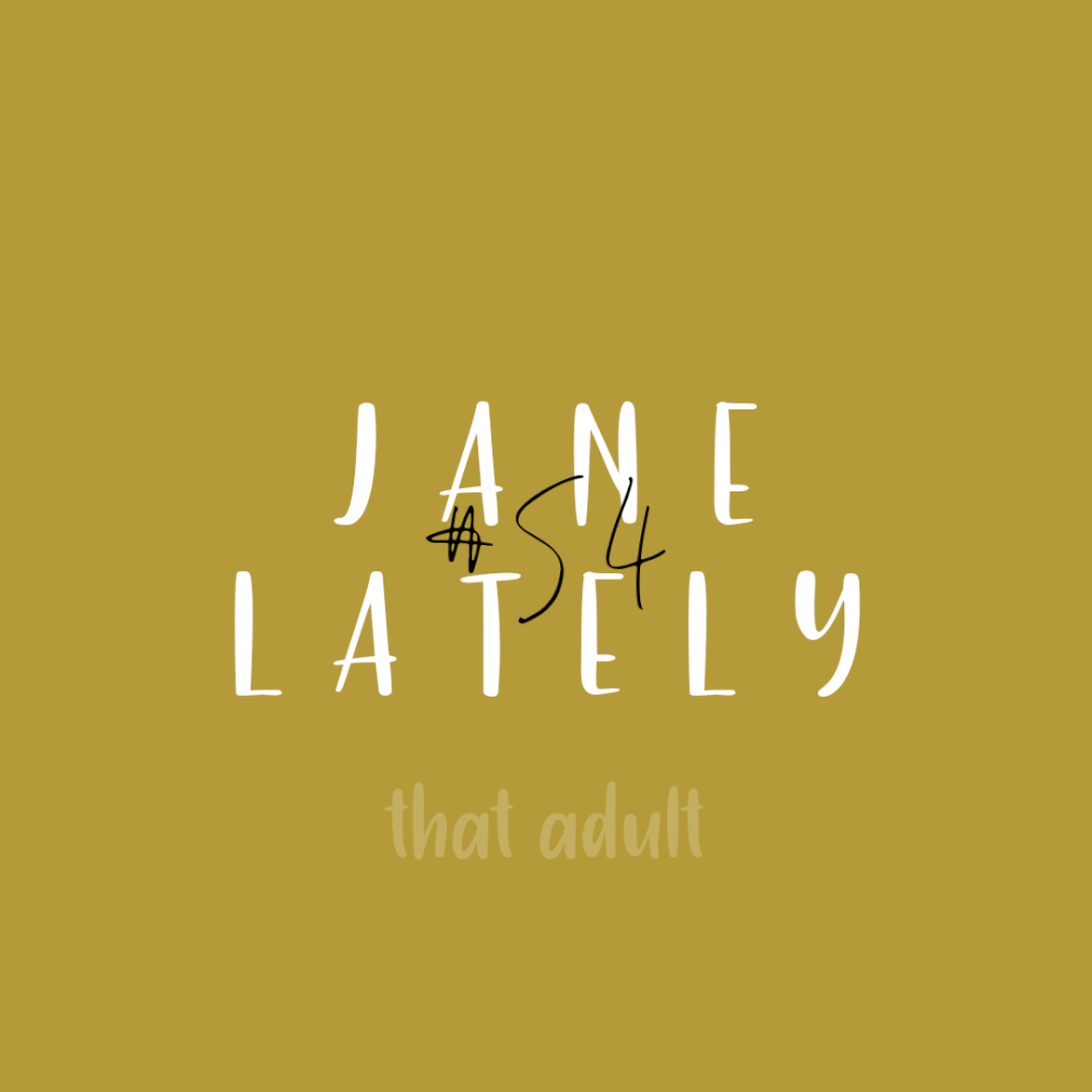 Post thumbnail for Jane Lately #54: Pandemic life is starting to feel normal
